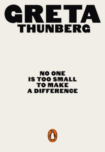 Greta Thunberg. No one is too small to make a difference