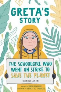 Image of illustrated book cover for the book 'Greta's Story: the schoolgirl who went on strike to save the planet'